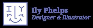 Ily Phelps   Designer & Illustrator